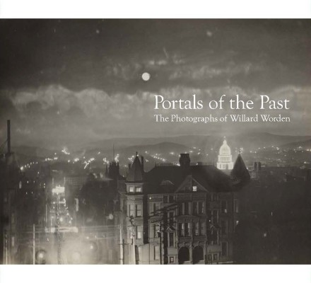 Portals of the Past: The Photographs of Willard Worden