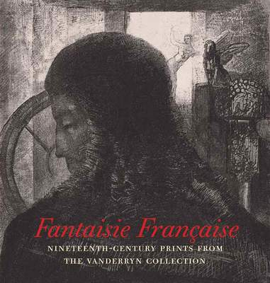 Fantaisie Franҫaise: Prints from the Vanderryn Collection at the Legion of Honor museum