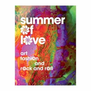 Summer of Love: Art, Fashion, and Rock and Roll